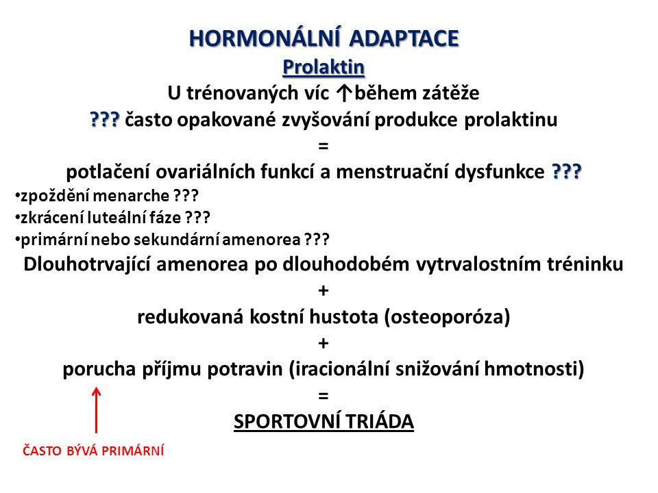 HORMONÁLNÍ ADAPTACE Prolaktin U trénovaných víc ↑během zátěže