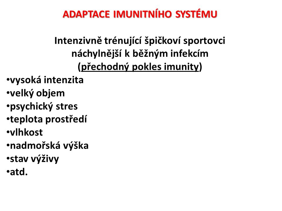 ADAPTACE IMUNITNÍHO SYSTÉMU Intenzivně trénující špičkoví sportovci