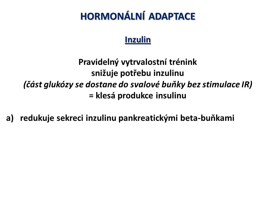 HORMONÁLNÍ ADAPTACE Inzulin Pravidelný vytrvalostní trénink