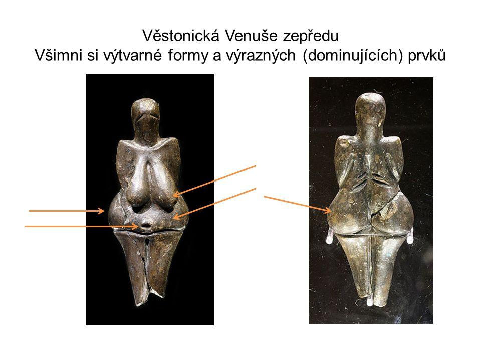 Věstonická Venuše zepředu Všimni si výtvarné formy a výrazných (dominujících) prvků
