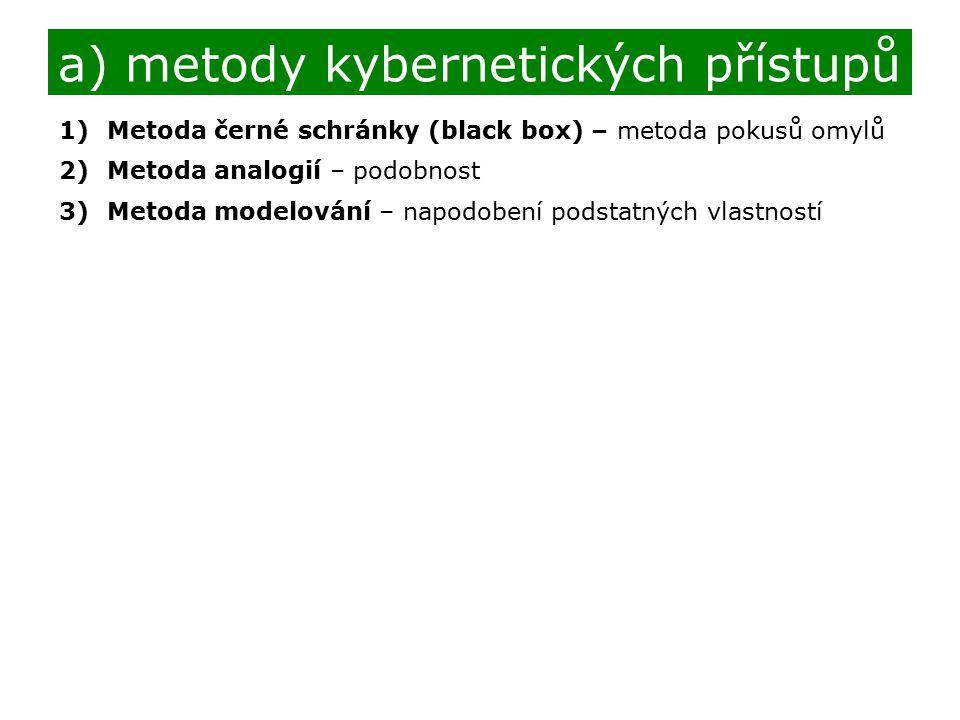 a) metody kybernetických přístupů
