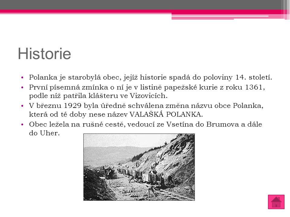 Historie Polanka je starobylá obec, jejíž historie spadá do poloviny 14. století.