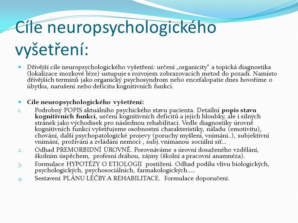 Cíle neuropsychologického vyšetření:
