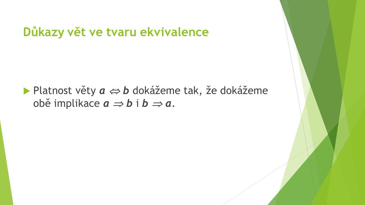Důkazy vět ve tvaru ekvivalence