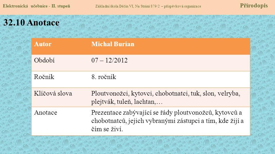 32.10 Anotace Autor Michal Burian Období 07 – 12/2012 Ročník 8. ročník