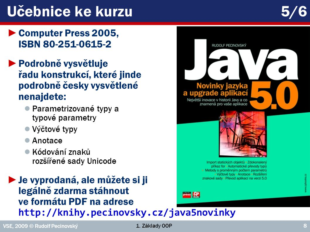 Učebnice ke kurzu 5/6 Computer Press 2005, ISBN 80-251-0615-2