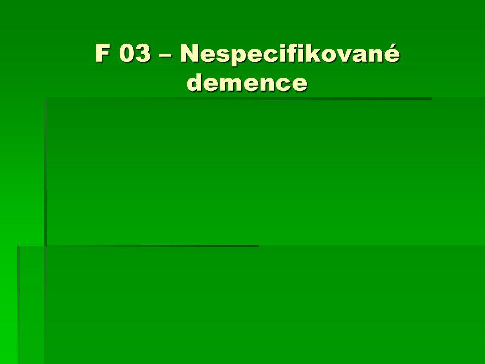 F 03 – Nespecifikované demence