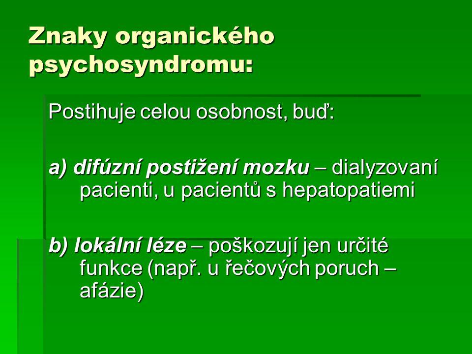 Znaky organického psychosyndromu: