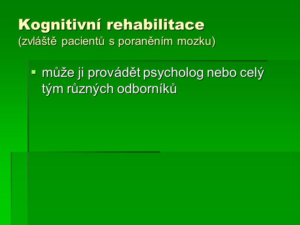 Kognitivní rehabilitace (zvláště pacientů s poraněním mozku)