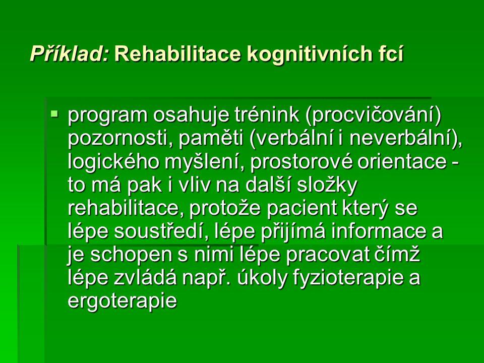 Příklad: Rehabilitace kognitivních fcí