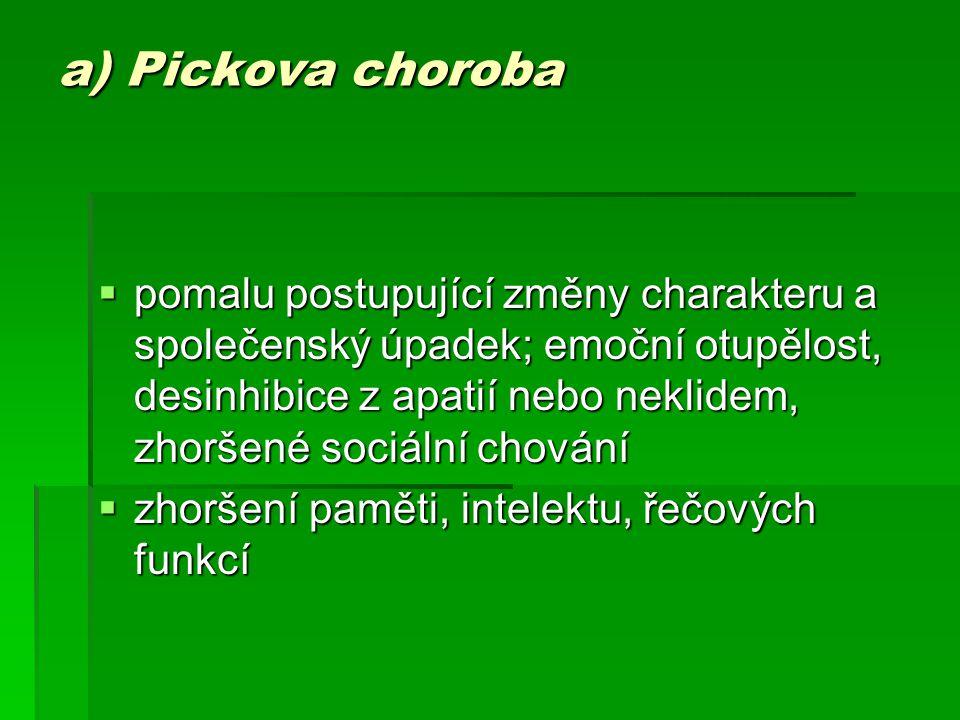 a) Pickova choroba