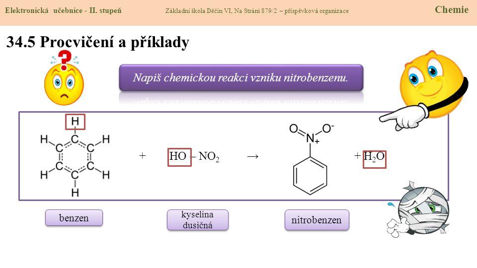 Napiš chemickou reakci vzniku nitrobenzenu.