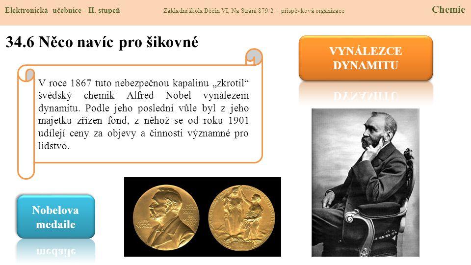 34.6 Něco navíc pro šikovné VYNÁLEZCE DYNAMITU Nobelova medaile