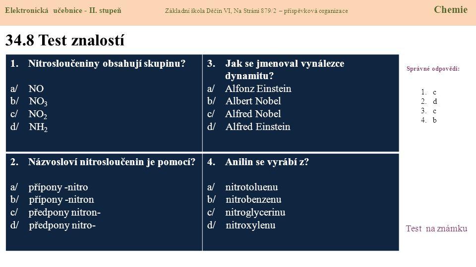 34.8 Test znalostí Nitrosloučeniny obsahují skupinu a/ NO b/ NO3