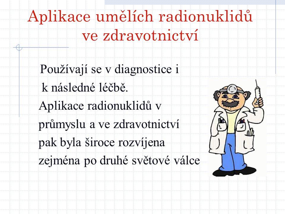 Aplikace umělích radionuklidů ve zdravotnictví
