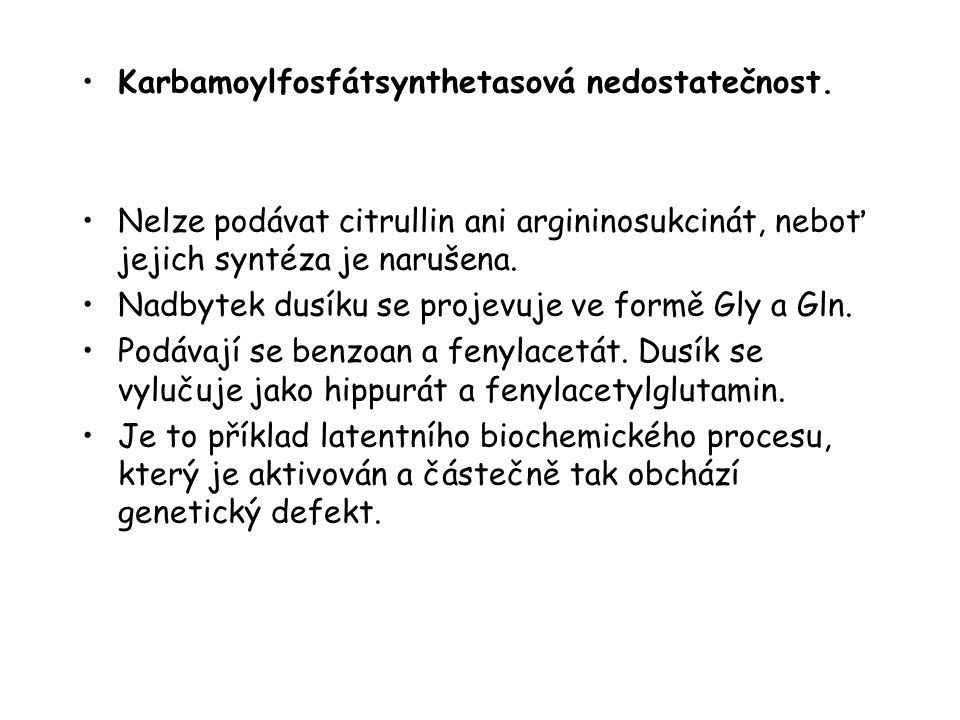 Karbamoylfosfátsynthetasová nedostatečnost.