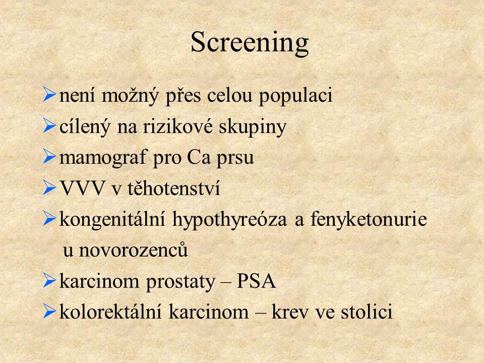 Screening není možný přes celou populaci cílený na rizikové skupiny