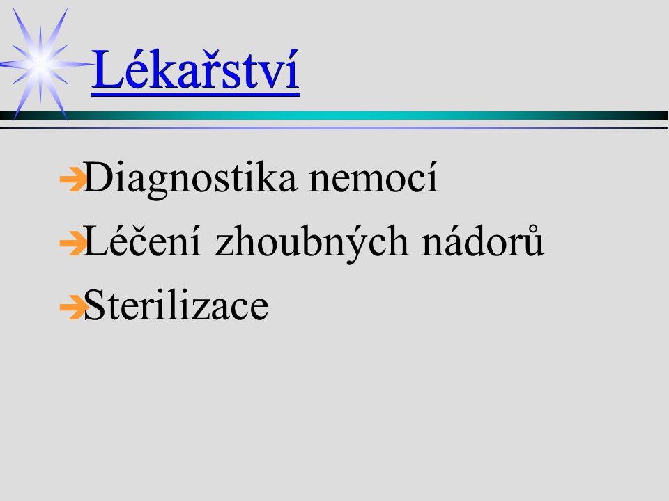 Lékařství Diagnostika nemocí Léčení zhoubných nádorů Sterilizace