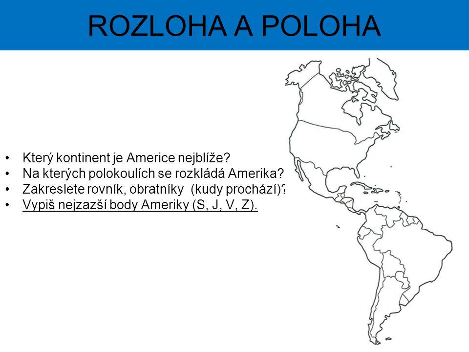 ROZLOHA A POLOHA Který kontinent je Americe nejblíže