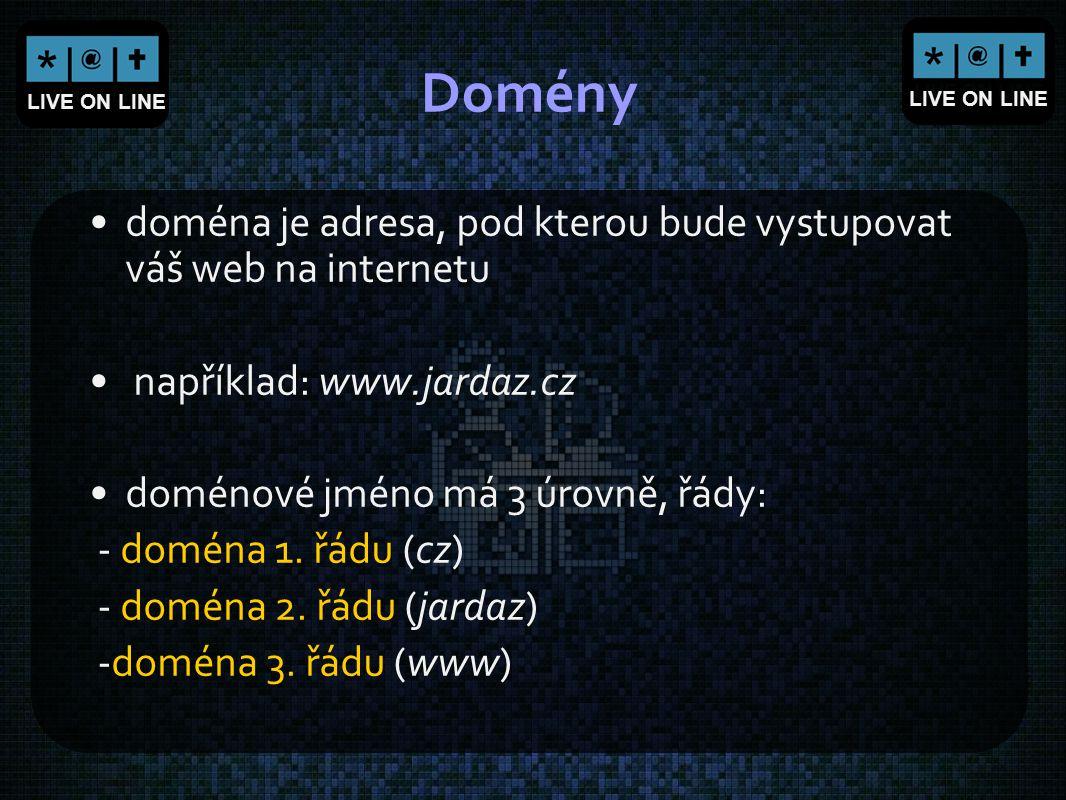 Domény doména je adresa, pod kterou bude vystupovat váš web na internetu. například: www.jardaz.cz.