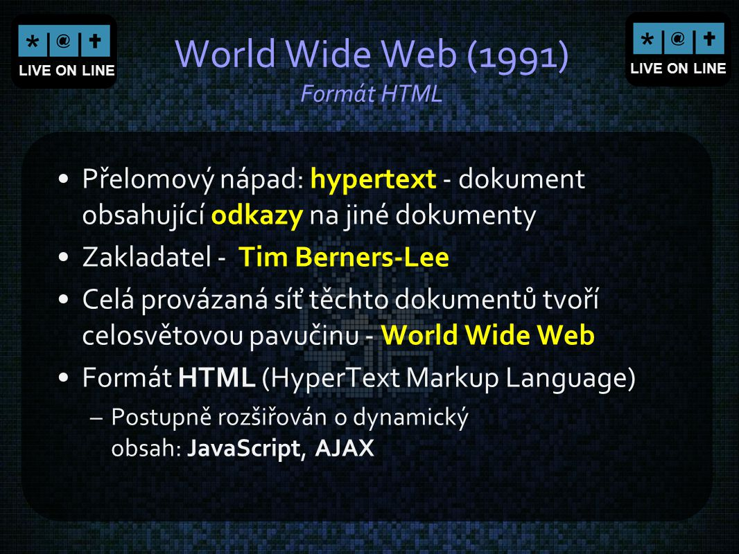 World Wide Web (1991) Formát HTML