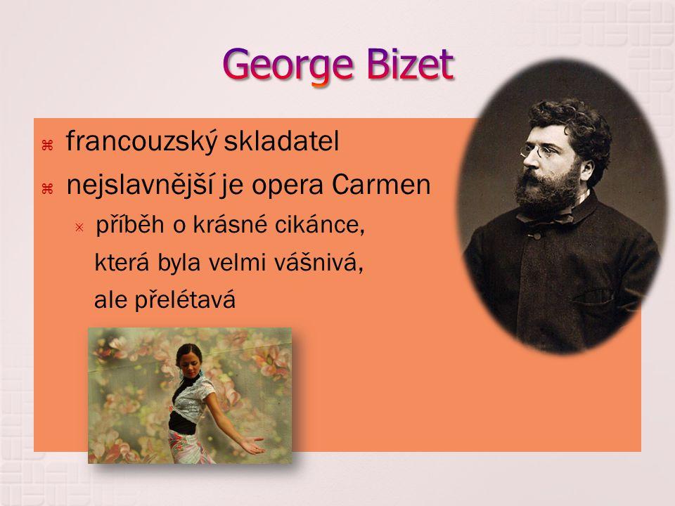 George Bizet francouzský skladatel nejslavnější je opera Carmen