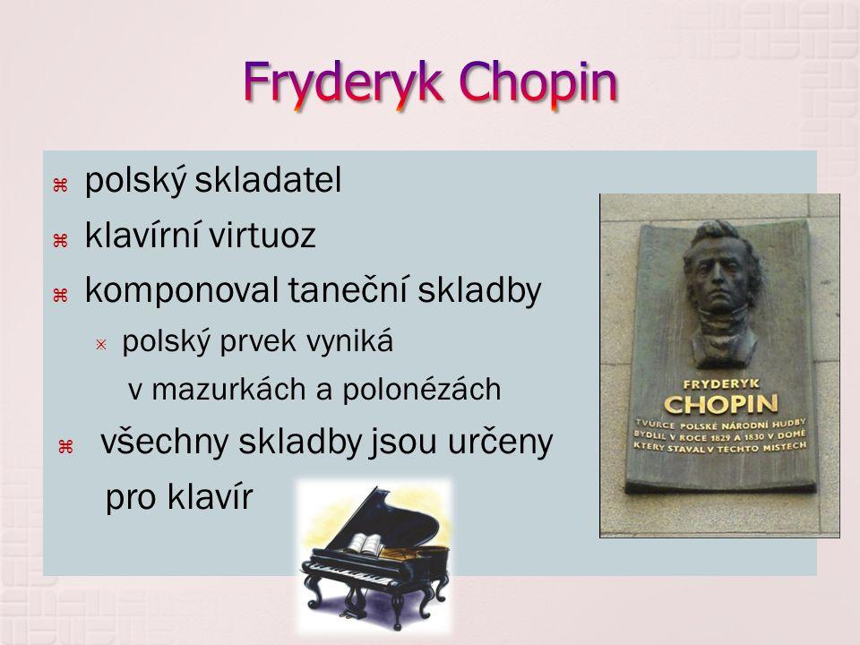 Fryderyk Chopin polský skladatel klavírní virtuoz