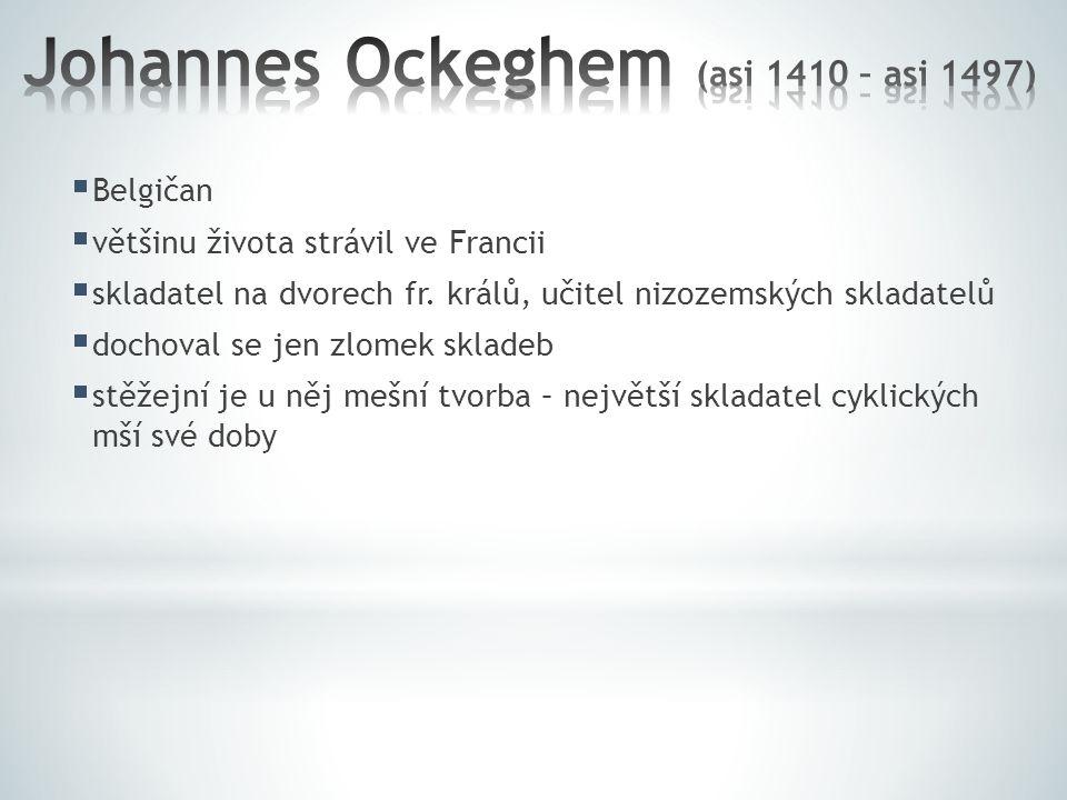 Johannes Ockeghem (asi 1410 – asi 1497)