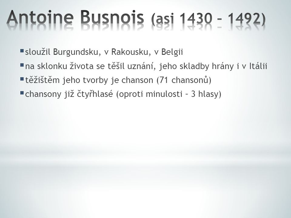 Antoine Busnois (asi 1430 – 1492)