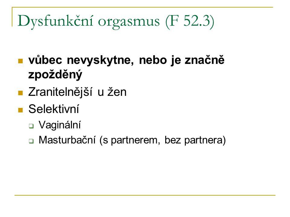 Dysfunkční orgasmus (F 52.3)