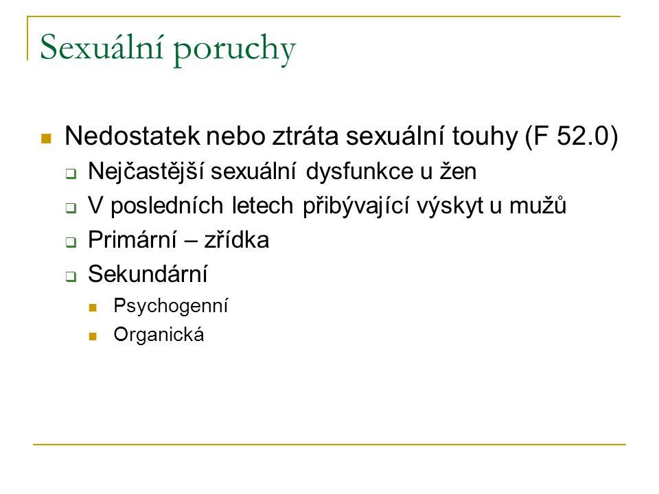 Sexuální poruchy Nedostatek nebo ztráta sexuální touhy (F 52.0)