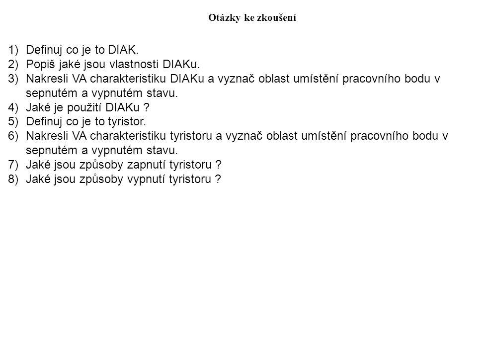 Popiš jaké jsou vlastnosti DIAKu.