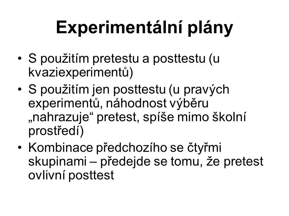 Experimentální plány S použitím pretestu a posttestu (u kvaziexperimentů)