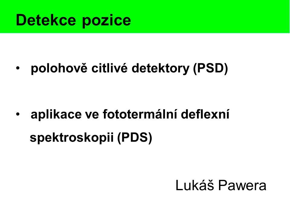 Detekce pozice Lukáš Pawera polohově citlivé detektory (PSD)