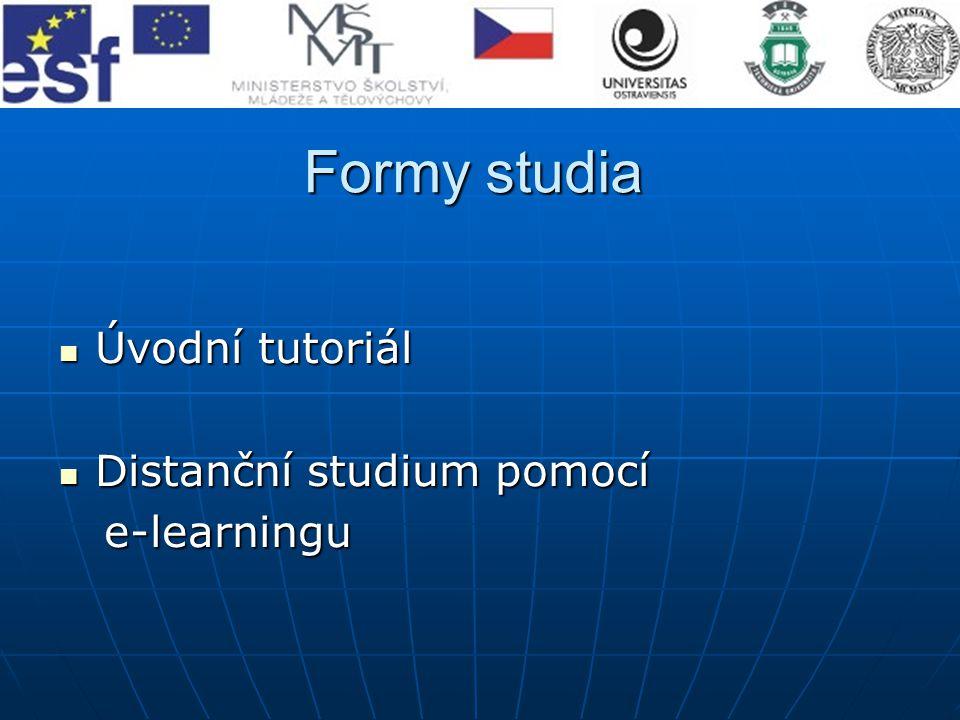 Formy studia Úvodní tutoriál Distanční studium pomocí e-learningu