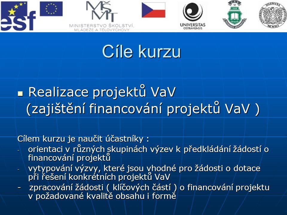 Cíle kurzu Realizace projektů VaV