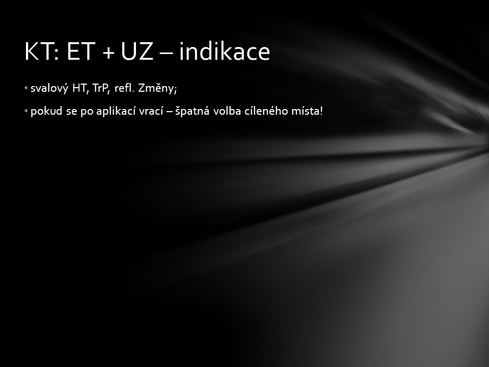 KT: ET + UZ – indikace svalový HT, TrP, refl. Změny;