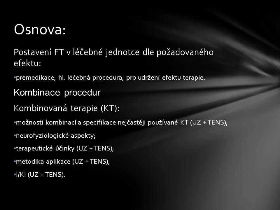 Osnova: Postavení FT v léčebné jednotce dle požadovaného efektu: