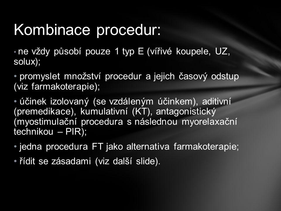 Kombinace procedur: ne vždy působí pouze 1 typ E (vířivé koupele, UZ, solux);