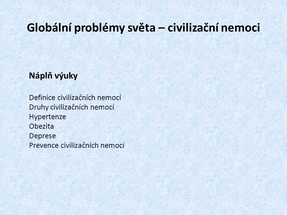Globální problémy světa – civilizační nemoci