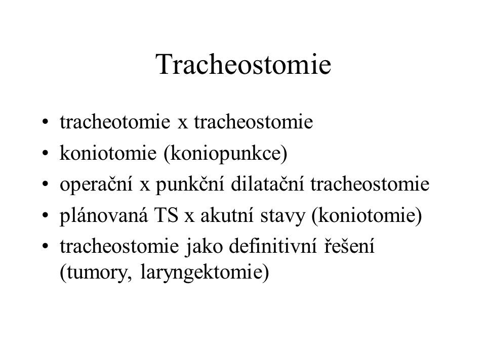 Tracheostomie tracheotomie x tracheostomie koniotomie (koniopunkce)