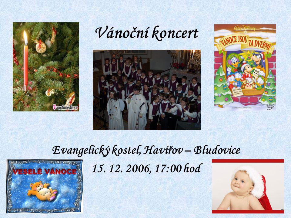 Evangelický kostel, Havířov – Bludovice 15. 12. 2006, 17:00 hod