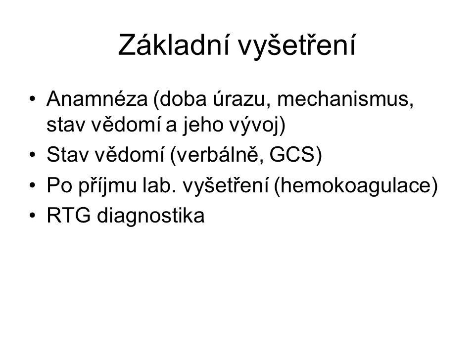 Základní vyšetření Anamnéza (doba úrazu, mechanismus, stav vědomí a jeho vývoj) Stav vědomí (verbálně, GCS)