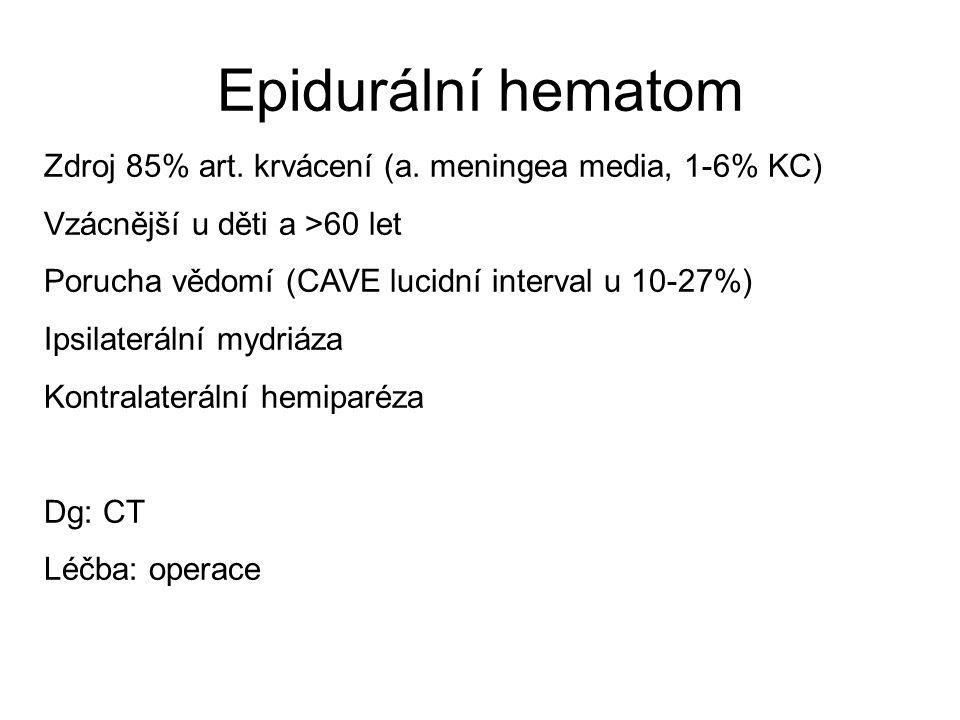Epidurální hematom Zdroj 85% art. krvácení (a. meningea media, 1-6% KC) Vzácnější u děti a >60 let.