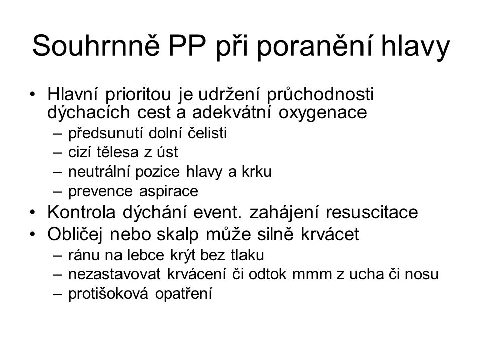 Souhrnně PP při poranění hlavy