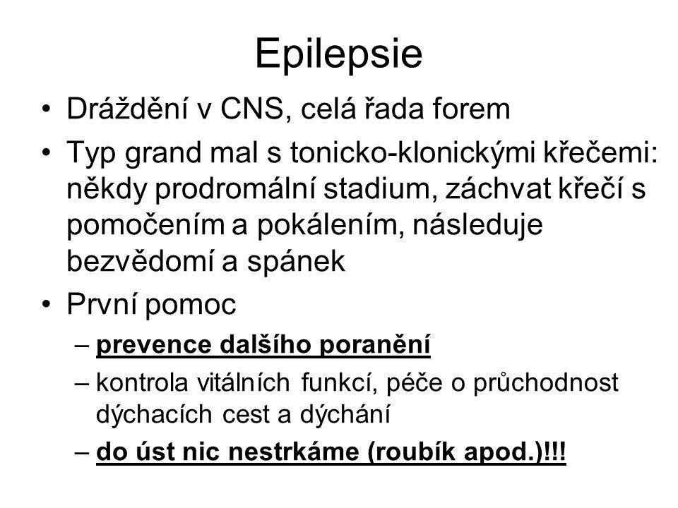 Epilepsie Dráždění v CNS, celá řada forem