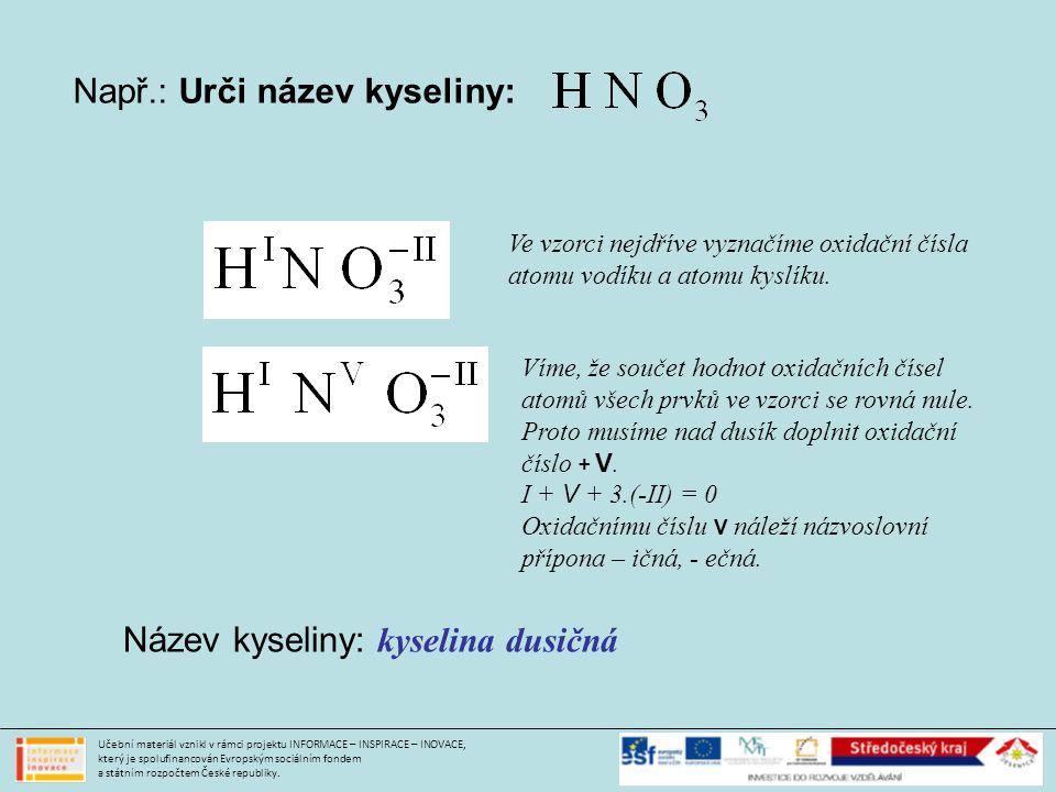 Např.: Urči název kyseliny: