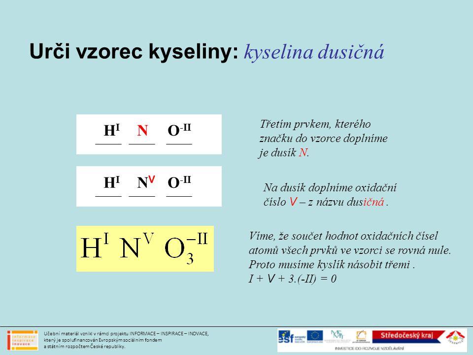Urči vzorec kyseliny: kyselina dusičná