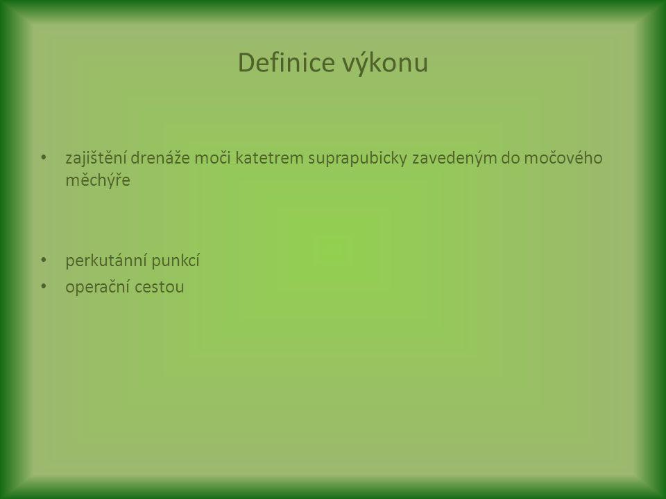 Definice výkonu zajištění drenáže moči katetrem suprapubicky zavedeným do močového měchýře. perkutánní punkcí.