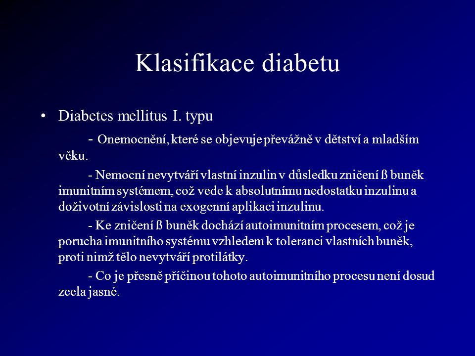 Klasifikace diabetu Diabetes mellitus I. typu